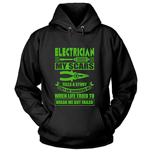 COLOSTORE My Electrician Hoodies, My Scars Tells A Story T Shirt-Hoodie (XXL, Black)