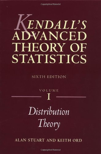 Kendall's Advanced Theory of Statistics: Volume 1: Distribution Theory