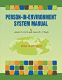 Person-In-Environment System Manual, Karls, James M. and O'Keefe, Maura E., 0871013797