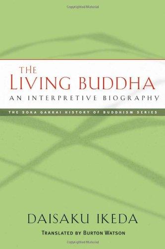The Living Buddha: An Interpretive Biography (Soka Gakkai History of Buddhism)