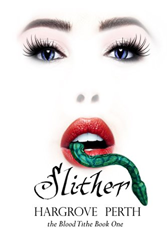 Slither (the Blood Tithe Book 1) by [Perth, Hargrove]