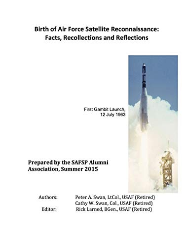- Birth of Air Force Satellite Reconnaissance: Facts, Recollections and Reflections