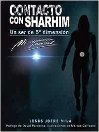 Contacto con Sharhim: Un ser de quinta dimensión