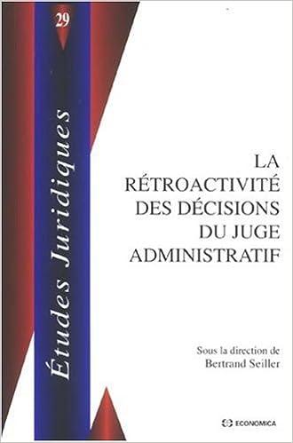 Télécharger en ligne La rétroactivité des décisions du juge administratif pdf epub