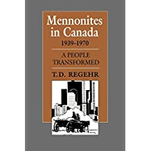 Mennonites in Canada, 1939-1970: A People Transformed