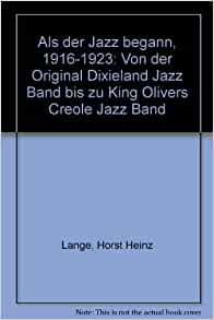 a comparison of the original dixieland jazz band and king olivers creole jazz band King oliver's creole jazz band: the complete set import edition by king oliver original dixieland (king oliver's creole jazz band.