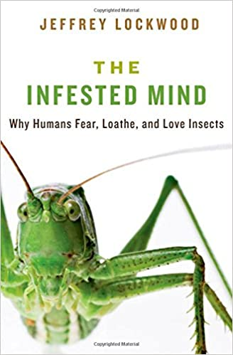 Télécharger ebook gratuitement pour ipad The Infested Mind: Why Humans Fear, Loathe, and Love Insects in French PDF