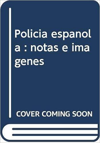Policía española : notas e imágenes: Amazon.es: Cabo Meseguer, Vicente, Camino Del Olmo, Miguel Ángel, Correa Gamero, Manuel: Libros