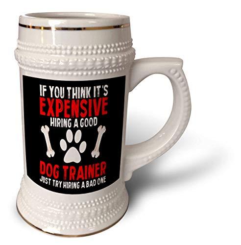 (3dRose Sven Herkenrath Animal - If you think it is Expensive Hiring a Good Dog Trainer Pet - 22oz Stein Mug (stn_306645_1))