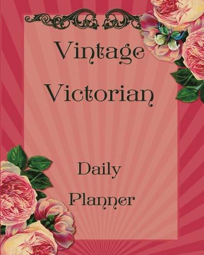 Vintage Victorian Daily Planner: Shabby Chic Feminine Floral Digital Collage Altered Art Design 8x10