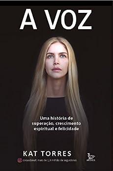 A voz (Portuguese Edition) by [Torres,Kat]