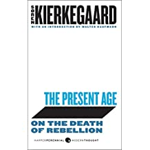 The Present Age: On the Death of Rebellion (Harper Perennial Modern Thought)
