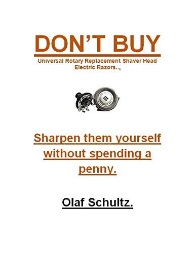 DON'T BUY Rotary Replacement Shaver Head Electric Razors: Sharpen them yourself without spending a penny.