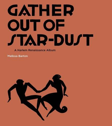 Gather Out of Star-Dust: A Harlem Renaissance Album