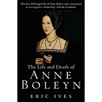 The Life and Death of Anne Boleyn: 'The Most Happy'