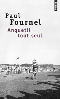 Anquetil tout seul par Fournel