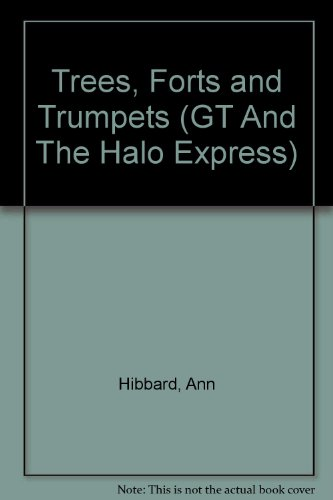 Tree Forts and Trumpets GT and the Halo Express No 2