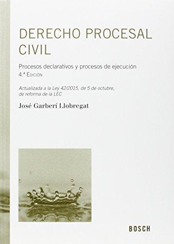 Descargar Libro Derecho Procesal Civil Procesos Declarativos Y Procesos De Ejecución José Garberí Llobregat