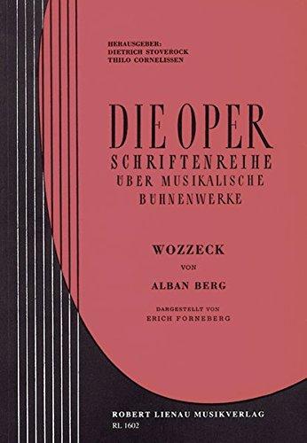 Wozzeck: Werkeinführung von E. Forneberg. Lehrbuch. (Die Oper)