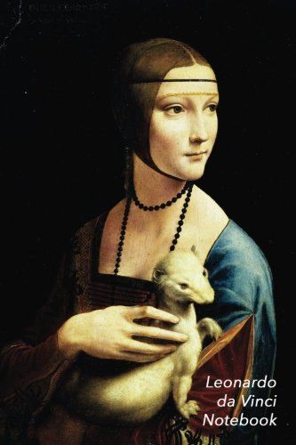 Leonardo Da Vinci Notebook: Lady with an Ermine Journal | 100-Page Beautiful Lined Art Notebook | 6 X 9  Artsy Journal Notebook (Art Masterpieces)