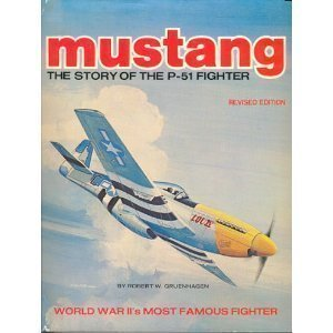 Mustang: The story of the P-51 fighter (Revised (P-51 Fighter)