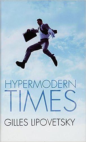 Amazon.com: Hypermodern Times (9780745634210): Gilles ...