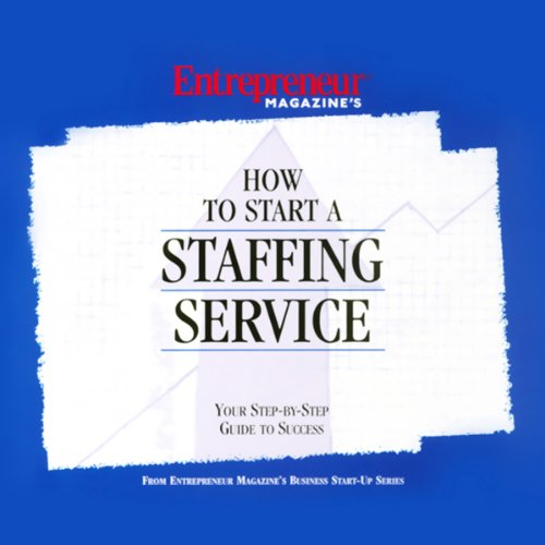 How to Start a Staffing Service by Entrepreneur Media, Inc.