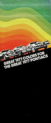 - 1977 PONTIAC FULL-LINE EXTERIOR COLORS & CORDOVA TOPS VINTAGE COLOR SALES BROCHURE FOLDER - FANTASTIC ORIGINAL !!