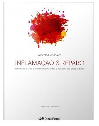 Inflamação e Reparo. Um Silabo Para a Compreensão Clínica e Implicações Terapêuticas