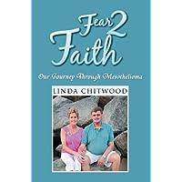 Fear 2 Faith: Our Journey Through Mesothelioma