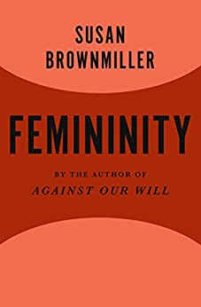 Image result for femininity susan brownmiller
