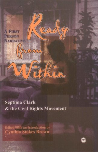 Ready from Within: Septima Clark & the Civil Rights Movement, A First Person Narrative