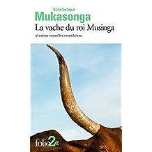 La vache du roi Musinga et autres nouvelles rwandaises (Folio 2€)