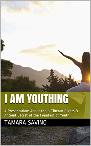 41fK6HpkAEL - I AM YOUTHING: A Presentation: About the 5 Tibetan Rights & Ancient Secret of the Fountain of Youth