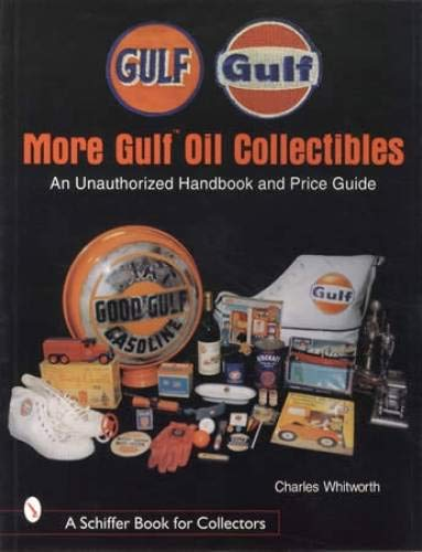 More Gulf Oil Collectibles: An Unauthorized Handbook and Price Guide (Schiffer Book for Collectors)