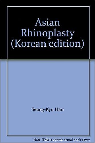 Asian Rhinoplasty (Korean edition): Amazon.co.uk: Seung-Kyu Han:  9788970897844: Books