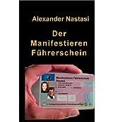 [ DER MANIFESTIEREN FHRERSCHEIN (GERMAN) ] BY Nastasi, Alexander ( Author ) [ 2010 ] Paperback