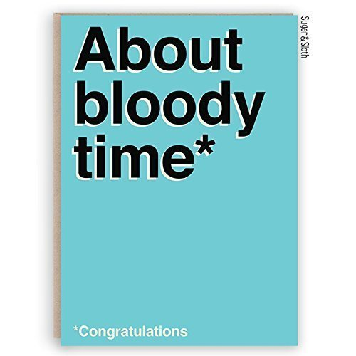"""wedding card that reads """"About bloody time congratulations"""" A6 size with brown kraft recycled envelope Funny engagement"""