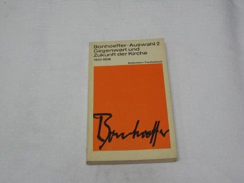 Bonhoeffer-Auswahl. Bd. 2. Gegenwart und Zukunft der Kirche