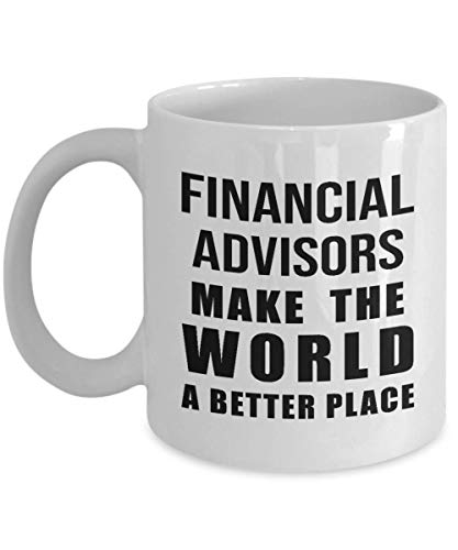 Gifts for Financial Advisor Coffee Mug Tea Cup Funny Licensed Bachelor Degree in Finance Certified Planner Cute Gag Appreciation Gift Idea Office Desk Decor - Make World Better Place