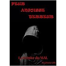 Peur-Angoisse-Terreur La Trinité du MAL: 18 nouvelles d'horreur et d'épouvante (French Edition)