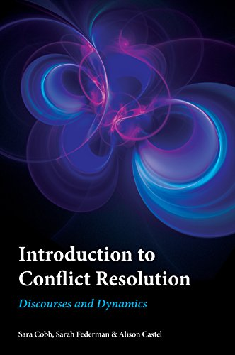 Introduction to Conflict Resolution: Discourses and Dynamics