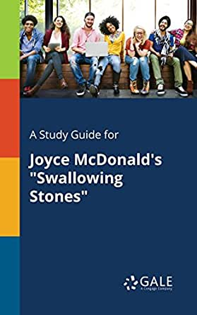 A study guide for joyce mcdonald's swallowing stones: amazon. In.