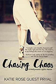 Chasing Chaos: A Hollywood Lights Novel by [Pryal, Katie Rose Guest]