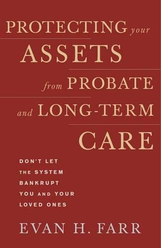 Protecting Your Assets from Probate and Long-Term Care: Don