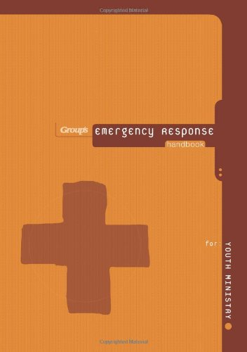 0764435744 - Group Publishing: Emergency Response Handbook for Youth Ministry - Book