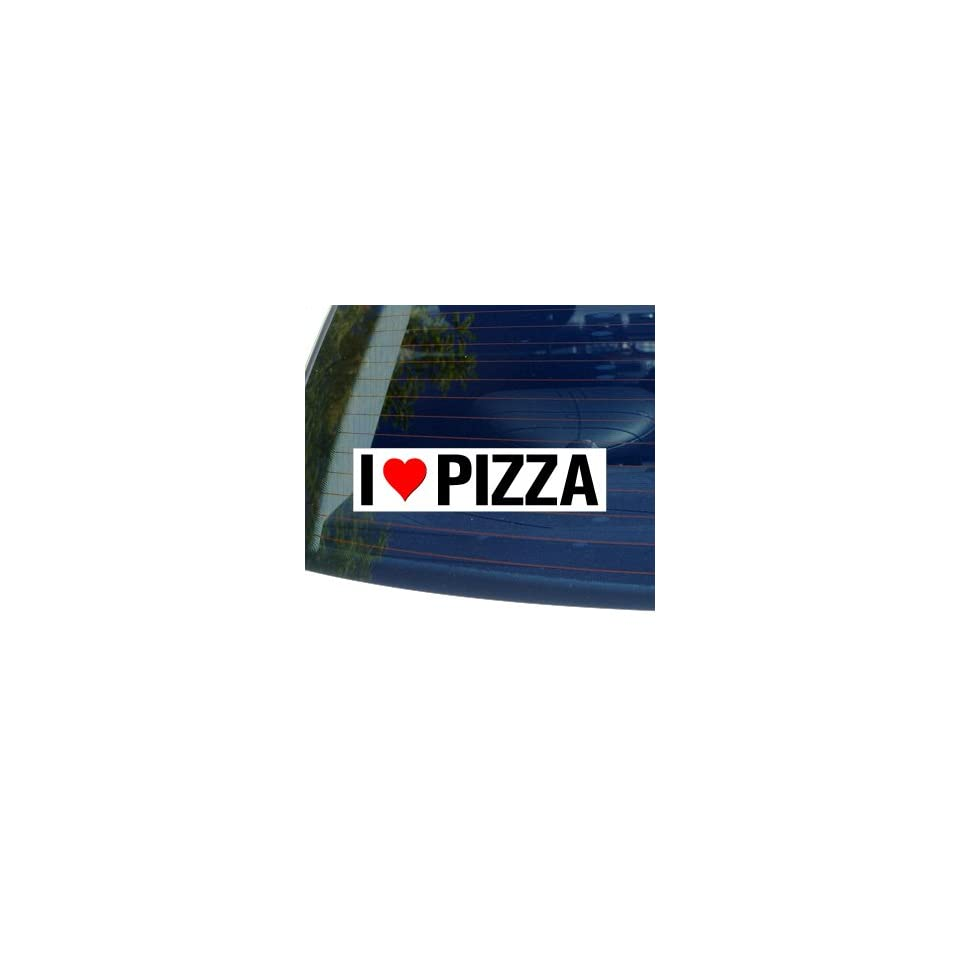 I Love Heart PIZZA   Window Bumper Sticker