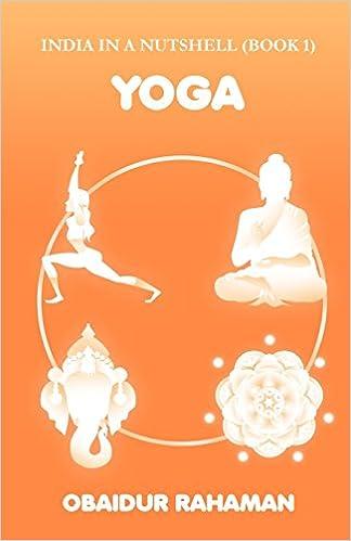 Yoga (India in a nutshell) (Volume 1): Obaidur Rahaman ...