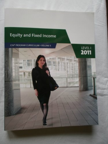 Equity and Fixed Income Level I, 2011 (CFA Program curriculum, Volume 5)