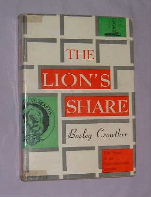 The Lion'S Share by Bosley Crowther